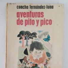 Libros de segunda mano: AVENTURAS DE PITO Y PICO. CONCHA FERNANDEZ-LUNA. EDIT ANAYA 1º EDICION 1963. Lote 236517855