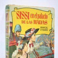 Libros de segunda mano: SISSI EN EL PALACIO DE LAS HADAS *** LIBRO AVENTURAS JUVENIL (250 ILUSTRACIONES) * ED. BRUGUERA. Lote 236807025
