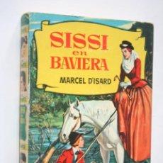 Libros de segunda mano: SISSI EN BAVIERA *** LIBRO AVENTURAS JUVENIL (250 ILUSTRACIONES) * ED. BRUGUERA. Lote 236807375