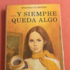 Libros de segunda mano: Y SIEMPRE QUEDA ALGO. ROSSANA GUARNERI. N- 34. COLECCION VIOLETA. ED MOLINO. 1972. Lote 236823005