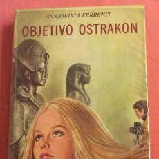 Libros de segunda mano: OBJETIVO OSTRAKON. ANNAMARIA FERRETTI . N - 33. COLECCION VIOLETA. ED MOLINO. 1972. Lote 236823765