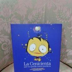 Libros de segunda mano: NUNILA LÓPEZ Y MIRIAM CAMEROS - LA CENICIENTA QUE NO QUERÍA COMER PERDICES - PLANETA 2009. Lote 236836180