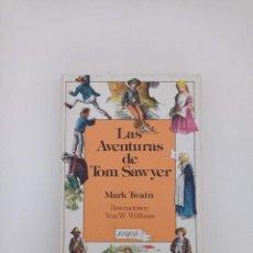 Libros de segunda mano: LAS AVENTURAS DE TOM SAWYER. MARK TWAIN. LAURIN. ANAYA.. Lote 236841370
