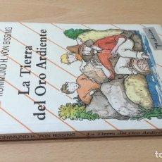 Livres d'occasion: LA TIERRA DEL ORO ARDIENTE / RONIMUND H VON BISSING / ALA DELTA BRUÑO / AE307. Lote 240044660