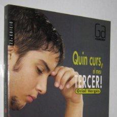 Libros de segunda mano: QUIN CURS, EL MEU TERCER - ORIOL VERGES - EN CATALAN. Lote 244520705