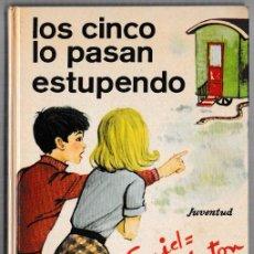 Libros de segunda mano: LOS CINCO LO PASAN ESTUPENDO - ENID BLYTON - JUVENTUD 1973 - 5ª EDICIÓN. Lote 244582745