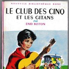 Libros de segunda mano: LE CLUB DES CINQ ET LES GITANS - ENID BLYTON - HACHETTE 1960 - FRANCÉS. Lote 244583355