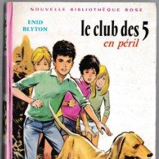 Libros de segunda mano: LE CLUB DES CINQ 5 EN PÉRIL - ENID BLYTON - HACHETTE 1962 - FRANCÉS. Lote 244583845