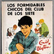 Libros de segunda mano: LOS FORMIDABLES CHICOS DEL CLUB DE LOS SIETE - ENID BLYTON - JUVENTUD 1968 - 3ª EDICIÓN. Lote 244585380