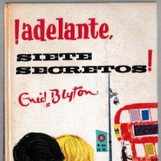Libros de segunda mano: ADELANTE SIETE SECRETOS - ENID BLYTON - JUVENTUD 1968 - 2ª EDICIÓN. Lote 244587545