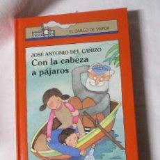 Libros de segunda mano: EL BARCO DE VAPOR CON LA CABEZA A PAJARIS. Lote 244624695