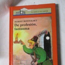 Libros de segunda mano: EL BARCO DE VAPOR DE PROFESION FANTASMA. Lote 244624730