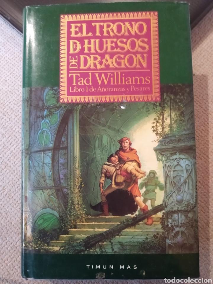 EL TRONO DE HUESOS DE DRAGÓN. TAD WILLIAMS. LIBRO 1. AÑORANZAS Y PESARES TIMUN MAS (Libros de Segunda Mano - Literatura Infantil y Juvenil - Novela)