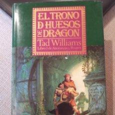 Libros de segunda mano: EL TRONO DE HUESOS DE DRAGÓN. TAD WILLIAMS. LIBRO 1. AÑORANZAS Y PESARES TIMUN MAS. Lote 244970170
