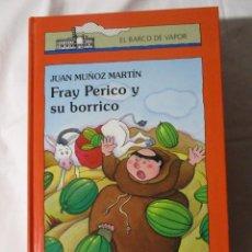 Libros de segunda mano: EL BARCO DE VAPOR FRAY PERICO Y SU BORRICO. Lote 245307570