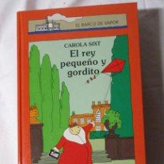 Libros de segunda mano: EL BARCO DE VAPOR EL REY PEQUEÑO Y GORDITO. Lote 245307680