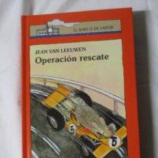 Libros de segunda mano: EL BARCO DE VAPOR OPERACION RESCATE. Lote 245308800