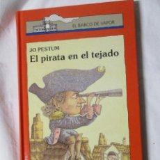 Libros de segunda mano: EL BARCO DE VAPOR EL PIRATA EN EL TEJADO. Lote 245309265