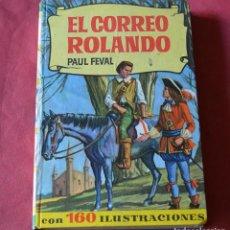 Libros de segunda mano: EL CORREO ROLANDO - PAUL FEVAL - COLECCION HISTORIAS - BRUGUERA - 1ª EDICION. Lote 245949375
