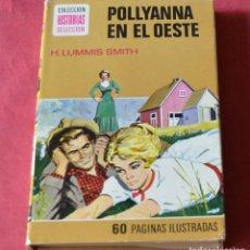 Libros de segunda mano: POLLYANNA EN EL OESTE - H. LUMMIS SMITH - COLECCION HISTORIAS SELECCION - BRUGUERA. Lote 246140170