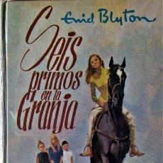 Libros de segunda mano: ENID BLYTON - SEIS PRIMOS EN LA GRANJA. Lote 246286220