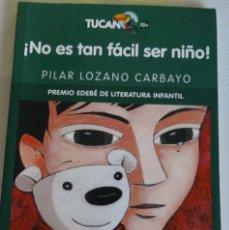 Libros de segunda mano: !NO ES TAN FACIL SER NIÑO! PILAR LOZANO CARBAYO. Lote 247485245