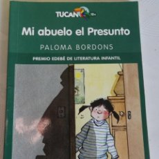 Libros de segunda mano: MI ABUELO EL PRESUNTO, PALOMA BORDONS. Lote 247485580