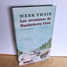 Libros de segunda mano: MARK TWAIN - LAS AVENTURAS DE HUCKLEBERRY FINN - CIRCULO DE LECTORES, GALAXIA GUTENBERG 2010. Lote 248855950