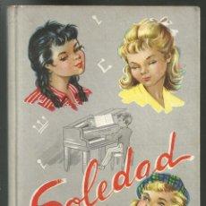 Livros em segunda mão: SOLEDAD - JEMI NAUVER - 1ª EDICIÓN 1960 - ILUSTRACIONES CONSTANZA - EDIT. ROMA. Lote 253355575