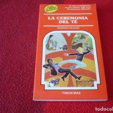 Libros de segunda mano: LA CEREMONIA DEL TE ELIGE TU PROPIA AVENTURA 47 ¡MUY BUEN ESTADO! TIMUN MAS. Lote 254858070