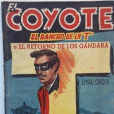 """Libros de segunda mano: EL COYOTE. EL RANCHO DE LA """"T"""". J. MALLOQUÍ. Lote 255941415"""