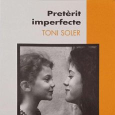 Libros de segunda mano: PRETÈRIT IMPERFECTE [TONI SOLER]. Lote 257296415