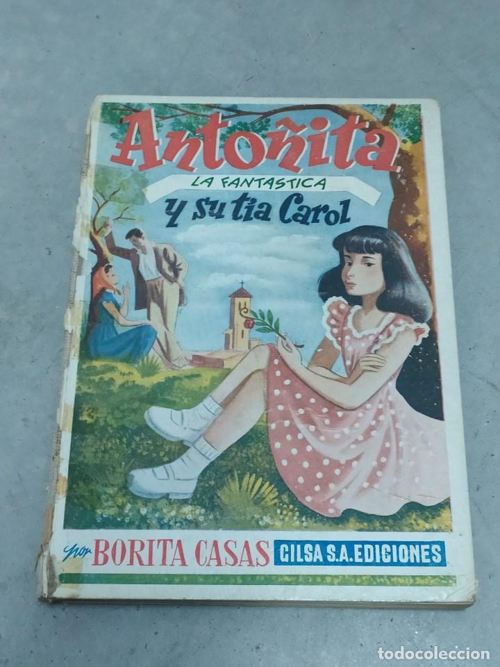ANTOÑITA LA FANTÁSTICA Y SU TÍA CAROL - BORITA CASAS - ED.GILSA 1ª EDICIÓN 1949 - DIBUJOS ZARAGÜETA (Libros de Segunda Mano - Literatura Infantil y Juvenil - Novela)