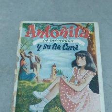 Libros de segunda mano: ANTOÑITA LA FANTÁSTICA Y SU TÍA CAROL - BORITA CASAS - ED.GILSA 1ª EDICIÓN 1949 - DIBUJOS ZARAGÜETA. Lote 257348920