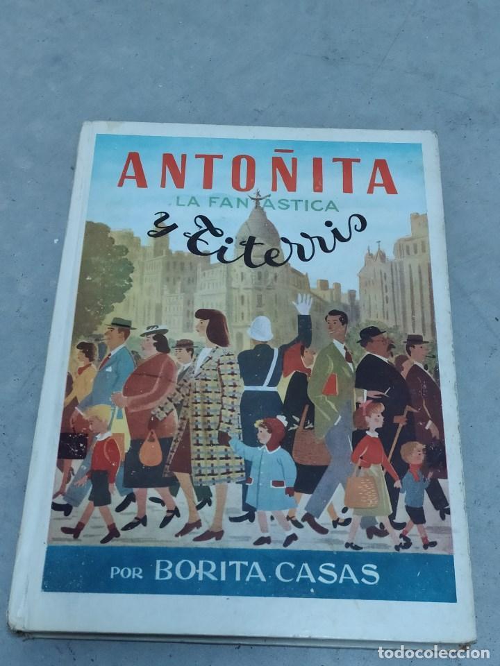 ANTOÑITA LA FANTÁSTICA Y TITERRIS - BORITA CASAS - ED.GILSA 1ª EDICIÓN 1950 - DIBUJOS ZARAGÜETA (Libros de Segunda Mano - Literatura Infantil y Juvenil - Novela)