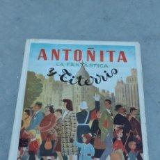 Libros de segunda mano: ANTOÑITA LA FANTÁSTICA Y TITERRIS - BORITA CASAS - ED.GILSA 1ª EDICIÓN 1950 - DIBUJOS ZARAGÜETA. Lote 257349360
