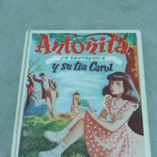 Libros de segunda mano: ANTOÑITA LA FANTÁSTICA Y SU TÍA CAROL - BORITA CASAS - ED.GILSA 2ª EDICIÓN 1950 - DIBUJOS ZARAGÜETA. Lote 257349485