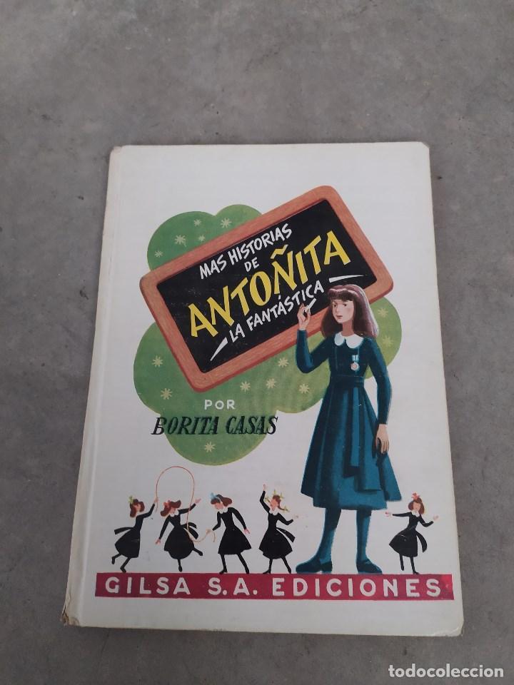 MÁS HISTORIAS DE ANTOÑITA LA FANTÁSTICA - BORITA CASAS - ED.GILSA 1ªEDICIÓN 1948 - DIBUJOS ZARAGÜETA (Libros de Segunda Mano - Literatura Infantil y Juvenil - Novela)