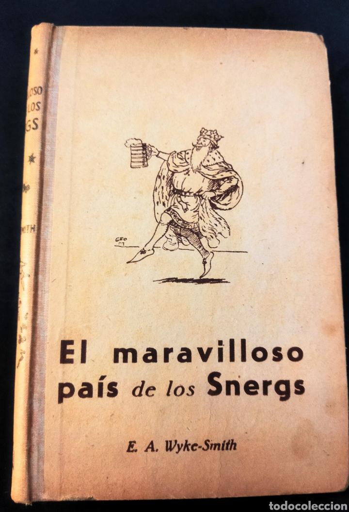 EL MARAVILLOSO PAÍS DE LOS SNERGS.1 EDICIÓN 1942.E.A WYKE-SMITH (Libros de Segunda Mano - Literatura Infantil y Juvenil - Novela)