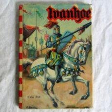 Libros de segunda mano: IVANHOE, WALTER SCOTT, ED. FELICIDAD 1960. Lote 257714340