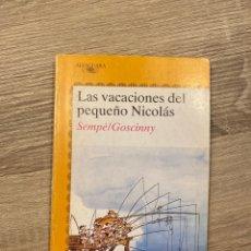 Libros de segunda mano: LAS VACACIONES DEL PEQUEÑO NICOLAS ALFAGUARA. Lote 257715695