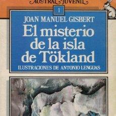 Libros de segunda mano: JOAN MANUEL GISBERT, EL MISTERIO DE LA ISLA DE TÖKLAND. / ILUSTRACIONES DE ANTONIO LENGUAS. Lote 257719990
