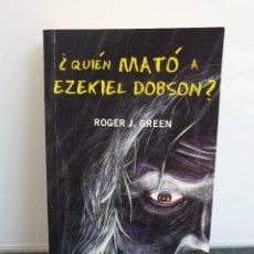 Libros de segunda mano: ¿QUIÉN MATÓ A EZEKIEL DOBSON? ROGER J. GREEN. MISTERIO MONTENA 2000 (ENVÍO 2,50€). Lote 260355015