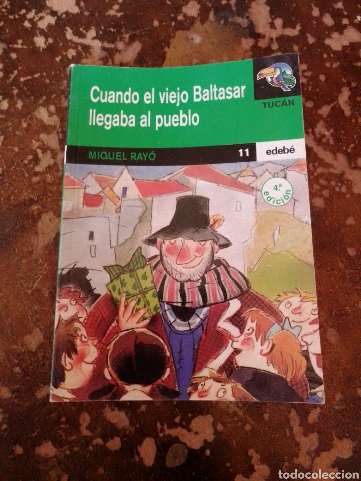 CUANDO EL VIEJO BALTASAR LLEGA AL PUEBLO (MIGUEL RAYO) (TUCAN, EDEBE) (Libros de Segunda Mano - Literatura Infantil y Juvenil - Novela)