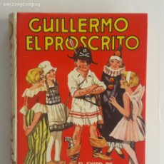 Libros de segunda mano: GUILLERMO EL PROSCRITO (RICHMAL CROMPTON) EDITORIAL MOLINO -1979. Lote 261278045