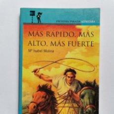 Libros de segunda mano: MÁS RÁPIDO, MÁS ALTO, MÁS FUERTE Mª ISABEL MOLINA ALFAGUARA DESDE 12 AÑOS. Lote 261561245