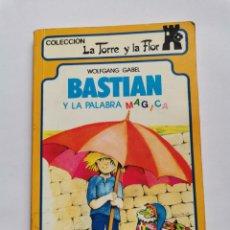 Libros de segunda mano: BASTIAN Y LA PALABRA MÁGICA WOLFGANG GABEL COLECCIÓN LA TORRE Y LA FLOR. Lote 261561990