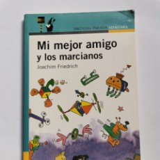 Libros de segunda mano: MI MEJOR AMIGO Y LOS MARCIANOS JOACHIM FRIEDRICH ALFAGUARA. Lote 261575815