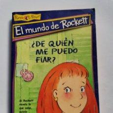 Libros de segunda mano: EL MUNDO DE ROCKETT ¿DE QUIÉN ME PUEDO FIAR?. Lote 261576045