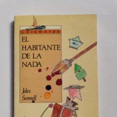Libros de segunda mano: EL HABITANTE DE LA NADA JOLES SENNELL CATAMARAN 1987. Lote 261581015